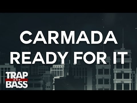 Carmada - Ready For It (feat. tribes.)