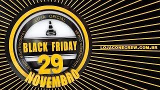 Black Friday ConeCrewDiretoria