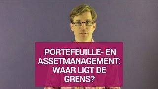 Portefeuille- en assetmanagement: waar ligt de grens?