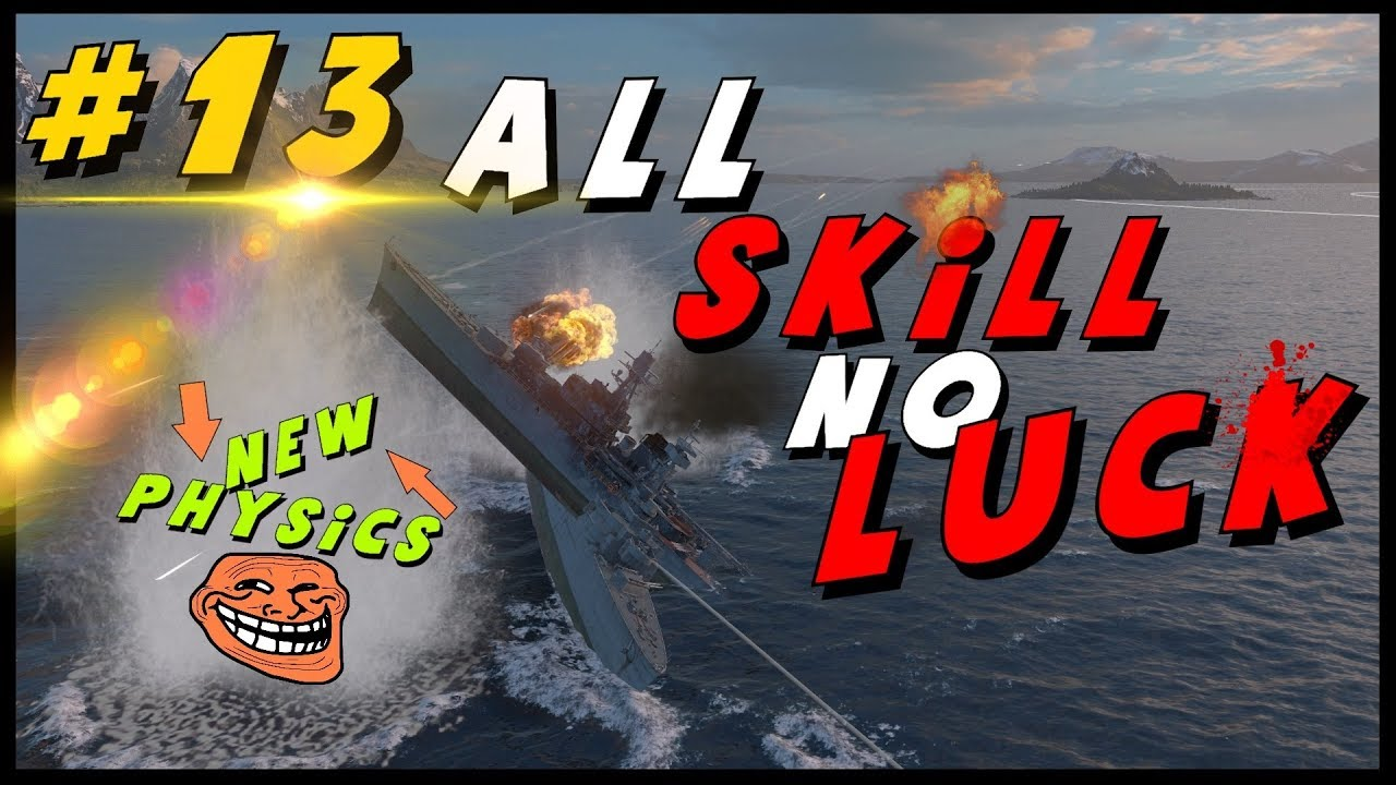 World of Warships Fun Compilation || All Skill no Luck #13 Panzerknacker