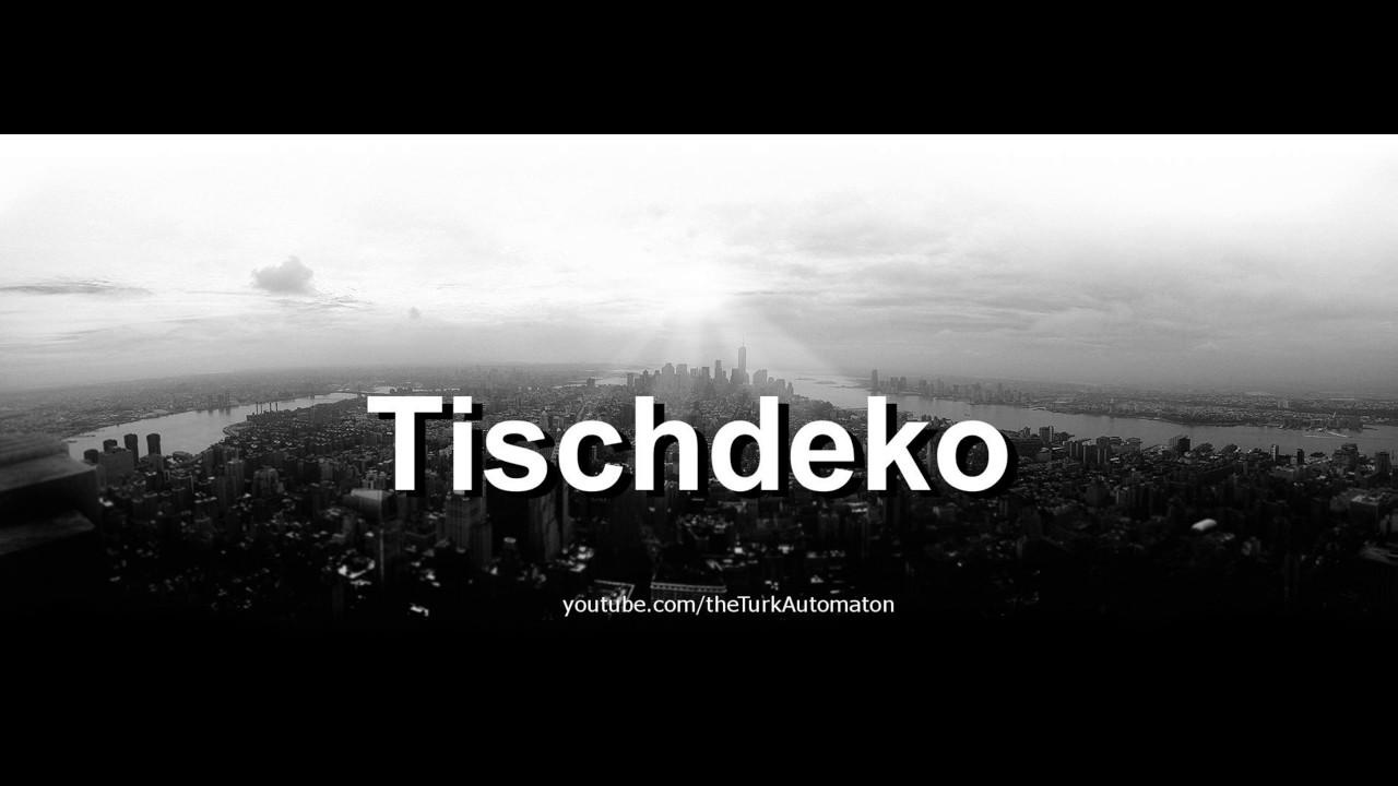 How To Pronounce Tischdeko In German Youtube