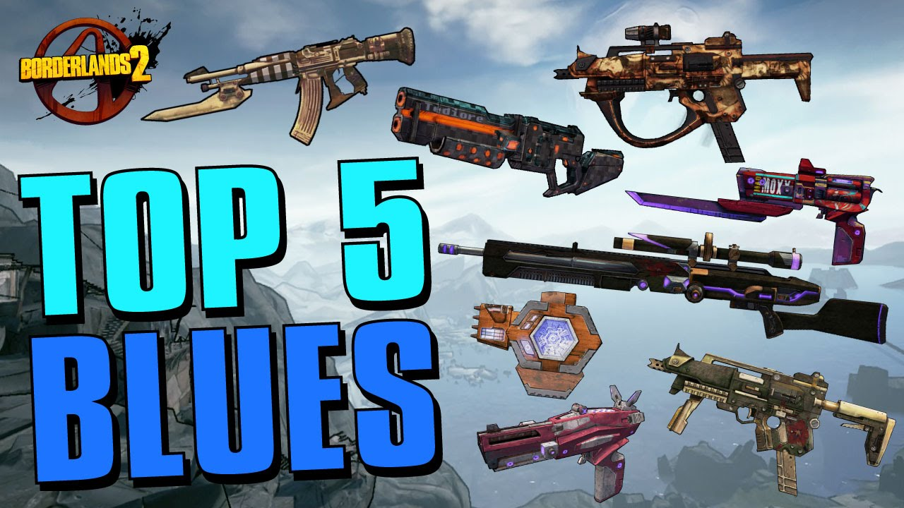 TOP 5 BLUE ITEMS IN BORDERLANDS 2 - Borderlands 2 - оружие