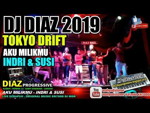 DJ DIAZ 2019 TOKYO DRIFT BREAKBEAT AKU MILIKMU MIX KN7000 DJ MDR DIAZ PROGRESSIVE
