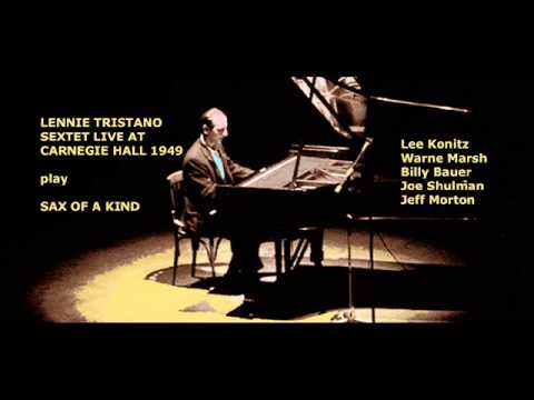 Lennie Tristano sextet live at Carnegie Hall 1949