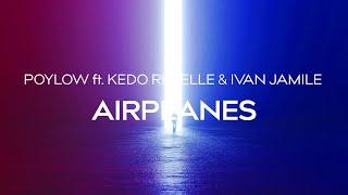 Poylow - Airplanes (ft. Kédo Rebelle & Ivan Jamile)