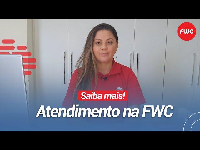 Veja como funciona o atendimento na FWC