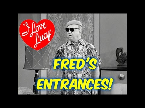 "Fred Mertz's Best Entrances--""I Love Lucy!!"""