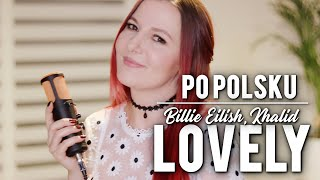 LOVELY - Billie Eilish, Khalid PO POLSKU | Kasia Staszewska COVER