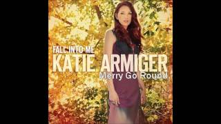 Merry Go Round (Katie Armiger) YouTube Videos