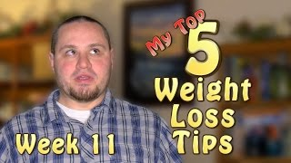 Weight Loss #11: My Top 5 Weight Loss Tips