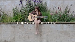 friday i'm in love - acoustic cover