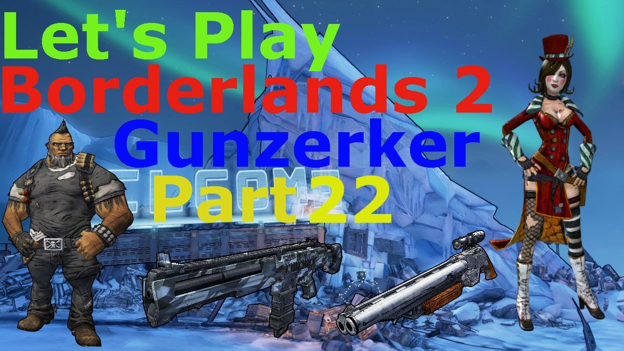 "Let's Play Borderlands 2 (Part 22) ""Action-Packed Carnage ..."