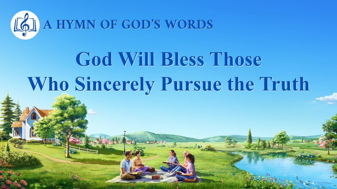 """2020 Christian Devotional Song   """"God Will Bless Those Who Sincerely Pursue the Truth"""""""