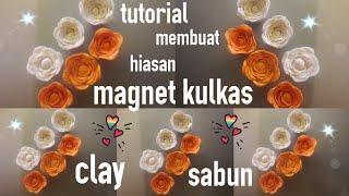 Tutorial | membuat hiasan magnet kulkas dari clay sabun | kerajinan tangan | easy diy