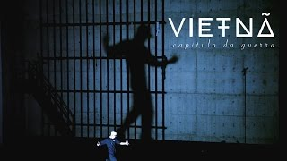Vietnã - Capítulo da Guerra (clipe oficial)