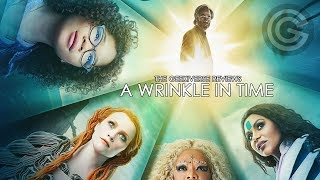 A Wrinkle In Time Review: More Than Meets The Eye | The Geekiverse Reviews