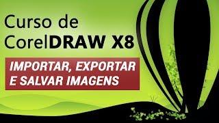 Importar, Exportar e Salvar Imagens - Curso de CorelDraw X8 Básico