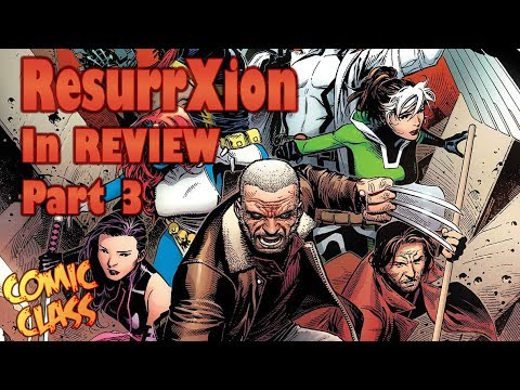 ResurrXion in Review - Part 3 - Comic Class