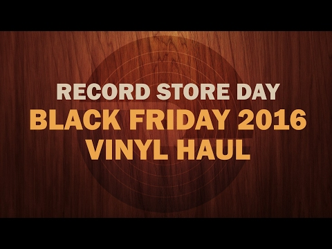 Record Store Day Black Friday 2016 Vinyl Haul