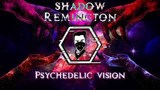 Shadow Remington - Psychedelic Vision