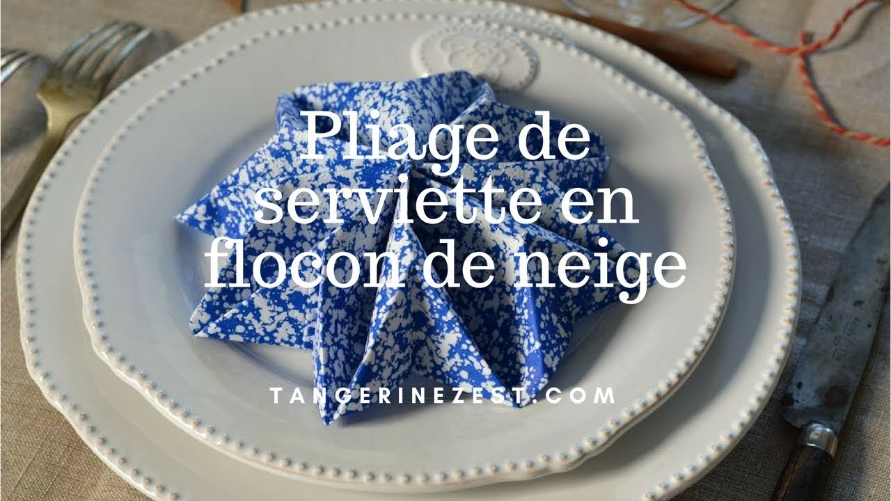 Pliage De Serviette En Flocon De Neige Pour No L En Vid O Youtube