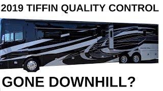 2019 TIFFIN QUALITY CONTROL/ GONE DOWNHILL?