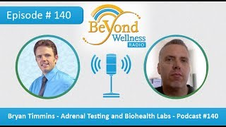 Bryan Timmins - Adrenal Testing and Biohealth Labs - Podcast #140