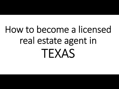 How to become a licensed real estate agent in Texas