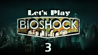 Let's Play Bioshock Part 3 Thumbnail