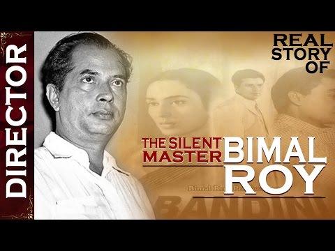 उस सदी के उमदा दिग्दर्शक बिमल रॉय कि जीवनरेखा   Bimal Roy