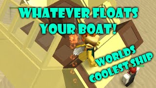 Let's Play: Roblox Whatever Floats Your Boat (Worlds coolest Ship!)