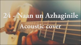 24 - Naan un Azhaginile Acoustic Cover | Nush | Wings of Strings