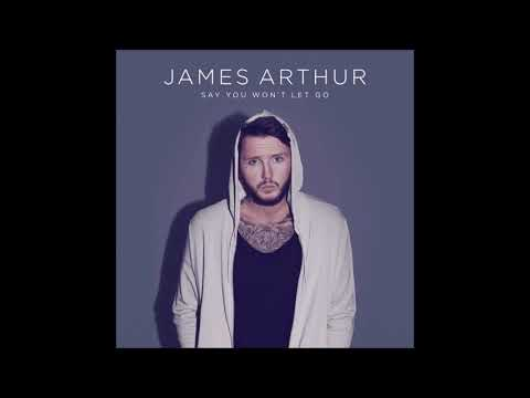 James Arthur - Say You Won't Let Go 1 Hour Loop