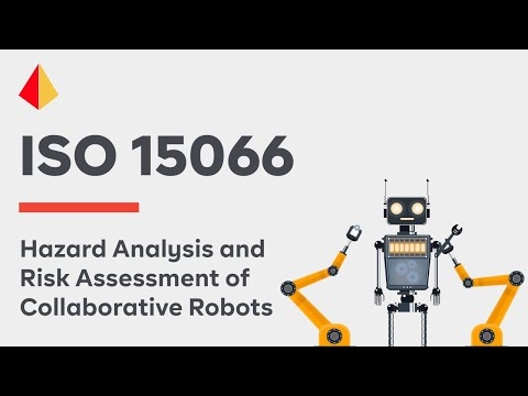 Hazard Analysis And Risk Assessment Of Collaborative Robots (ISO 15066)