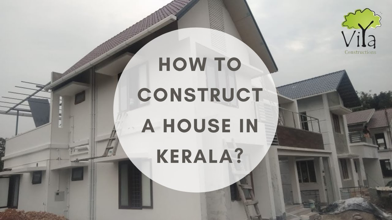 Construct a house in Kerala - Everything you need to know!