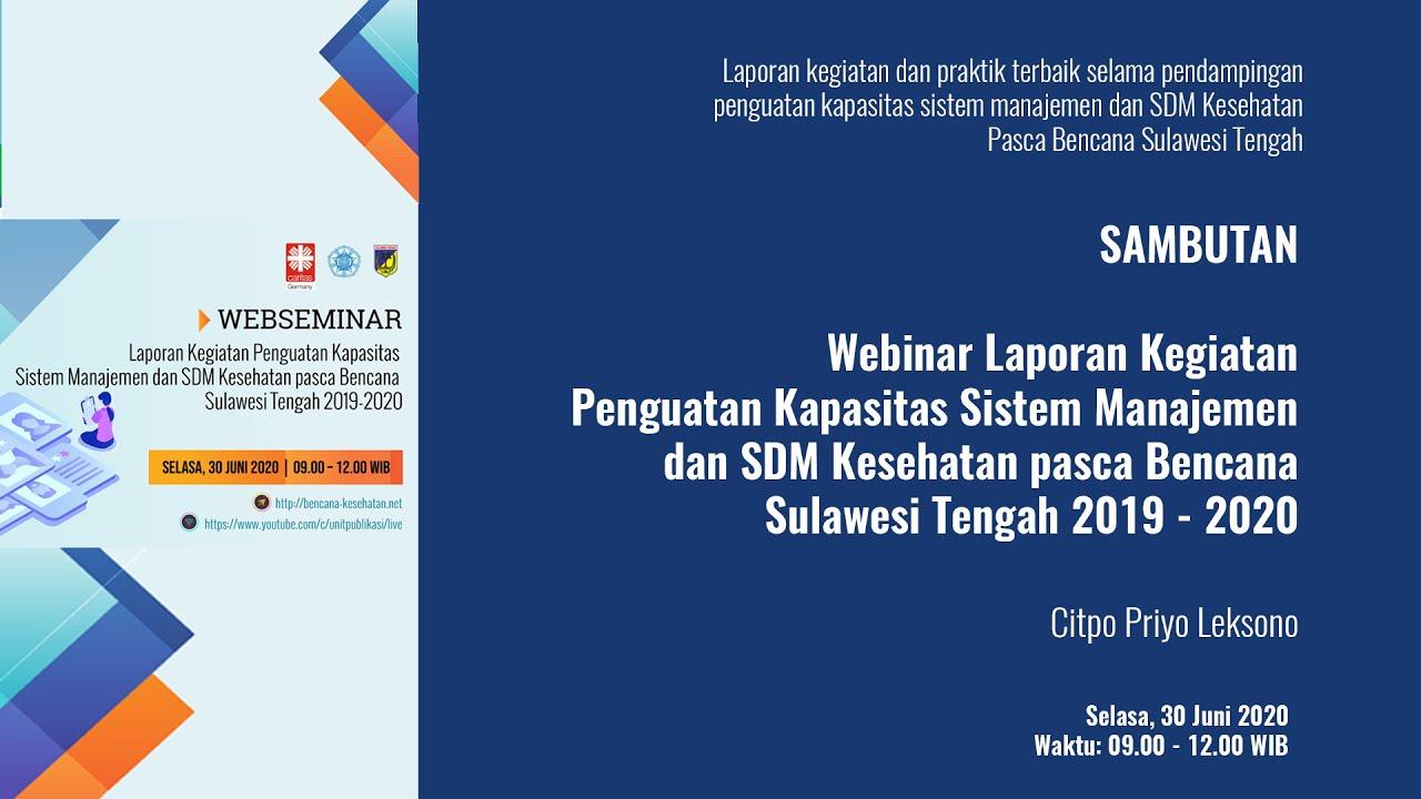 Webinar Laporan Kegiatan Penguatan Kapasitas Sistem Manajemen Dan Sdm Kesehatan Pasca Bencana Sulawesi Tengah 2019 2020