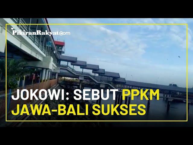 Sebut PPKM Jawa-Bali Sukses, Jokowi: PPKM Skala Mikro Akan Dikembangkan di Provinsi Lain