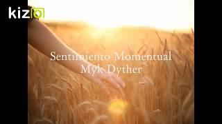 Myk Dyther - Sentimiento Momentual