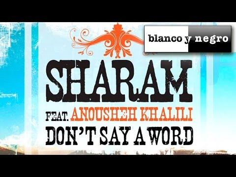 Sharam / Don't Say A Word ft. Anousheh Khalili Original Mix