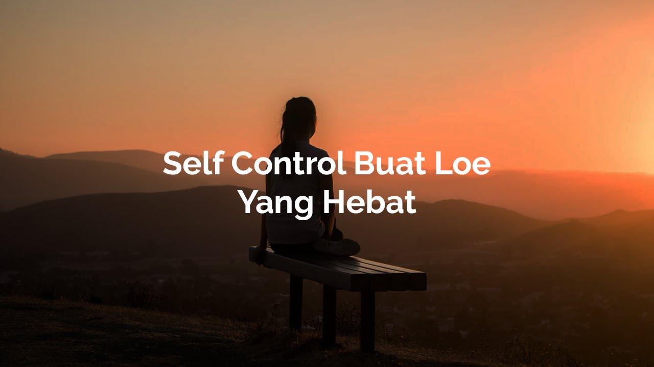 Self Control Buat Loe Yang Hebat || Podcast Indonesia