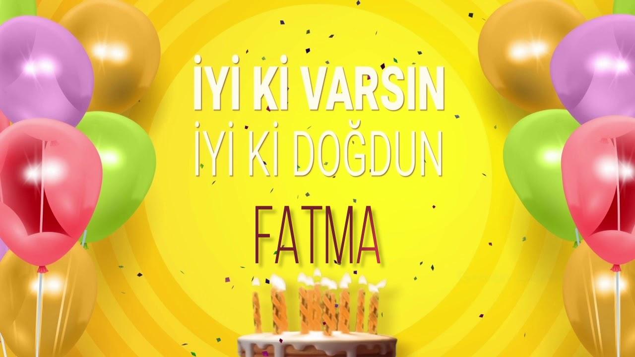 İyi ki doğdun FATMA- İsme Özel Doğum Günü Şarkısı (FULL VERSİYON)