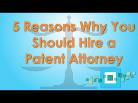 5 Reasons to Hire a Patent Attorney (or Patent Agent)