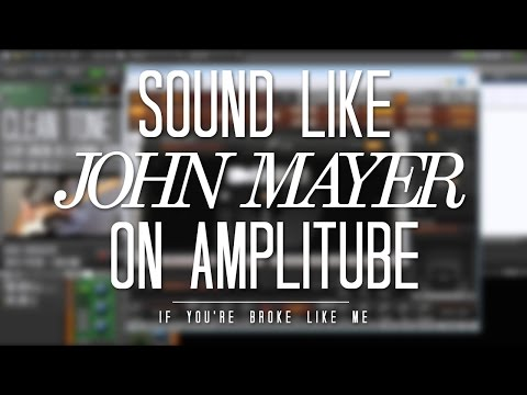 Sound Like John Mayer on Amplitube - ft. Clean, Crunch and Vultures Tones