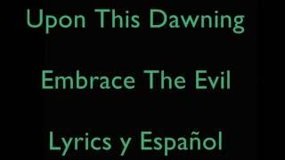 Скачать Upon This Dawning Embrace The Evil Subtítulos Español Ingles