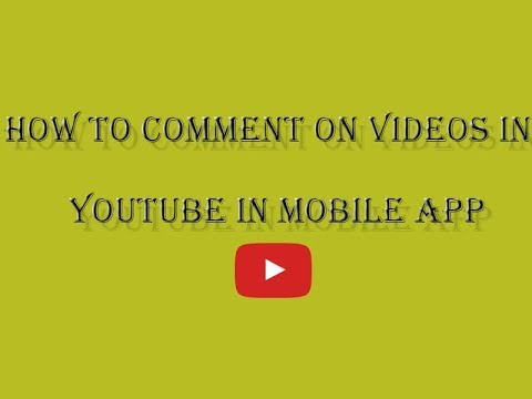How to comment on YouTube videos in mobile 2016
