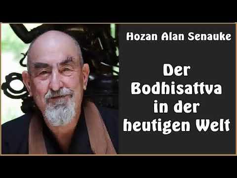 Der Bodhisattva in der heutigen Welt - Hozan Alan Senauke
