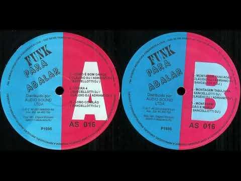 Lp Funk Para Abalar (Cláudio Dj, Adriano Dj, Sancellotti Dj)