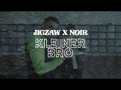 JIGZAW X NOIR40 - KLEINER BRO  (OFFICIAL VIDEO)