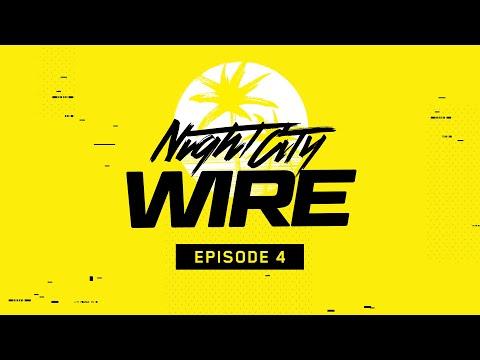Cyberpunk 2077 — Night City Wire: Episode 4
