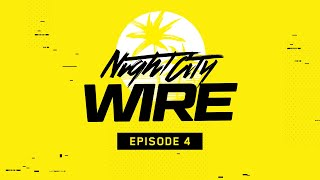 Cyberpunk 2077 - Night City Wire: Episode 4